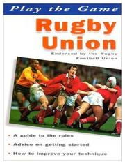 Cover of: Rugby Union (Play the Game)