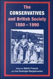 Cover of: The Conservatives and British society, 1880-1990 | edited by Martin Francis and Ina Zweiniger-Bargielowska.