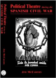 Cover of: Political theatre during the Spanish Civil War