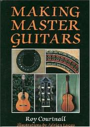 Cover of: Making Master Guitars | Roy Courtnall