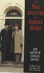 The final adventures of Sherlock Holmes by Sir Arthur Conan Doyle
