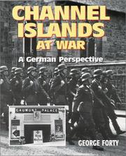 Cover of: Channel Islands at War: A German Perspective