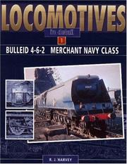 BULLEID 4-6-2 MERCHANT NAVY CLASS (Locomotives in Detail)