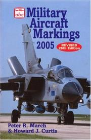 Cover of: ABC Military Aircraft Markings 2005 | Peter March