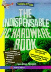 Cover of: The Indispensable PC Hardware Book
