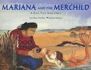 Cover of: Mariana and the merchild: a folk tale from Chile