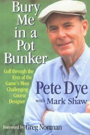 Cover of: Bury me in a pot bunker | Pete Dye