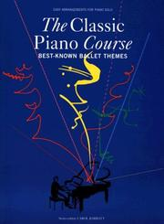 Cover of: The Classic Piano Course | Barrie Carson Turner