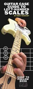 Cover of: Guitar Case Guide To Left-Handed Scales