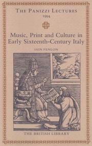 Cover of: Music, Print and Culture in Early 16th Century Italy (BRITL - Panizzi Lectures) | Ian Fenton