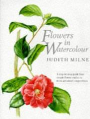 Cover of: Flowers in Watercolour | Judith Milne