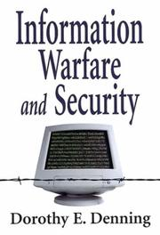 Cover of: Information warfare and security | Dorothy Elizabeth Robling Denning
