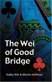 Cover of: The Wei of Good Bridge | Kathy Wei