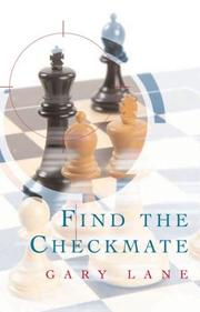 Cover of: Find the checkmate | Lane, Gary I.M.