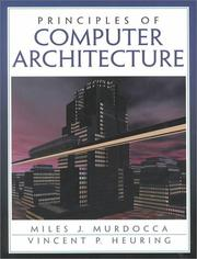 Cover of: Principles of Computer Architecture | Miles Murdocca