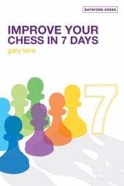 Cover of: Improve Your Chess in 7 Days | Gary Lane