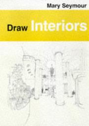 Cover of: Draw Interiors (Draw Books) | Mary Seymour