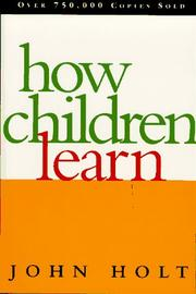 Cover of: How children learn | John Caldwell Holt