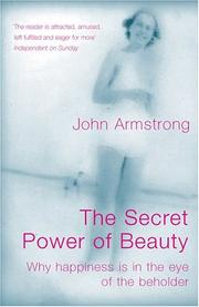 Cover of: The Secret Power of Beauty: Why Happiness is in the Eye of the Beholder | DO NOT USE DO NOT USE