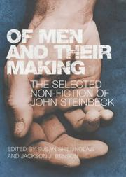 Cover of: OF MEN AND THEIR MAKING: THE SELECTED NON FICTION OF JOHN STEINBECK