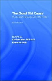 Cover of: The good old cause: the English revolution of 1640-1660