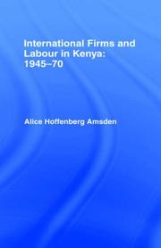 Cover of: International firms and labour in Kenya: 1945-70