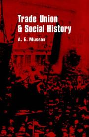Cover of: Trade union and social history | A. E. Musson