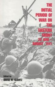 Cover of: The Initial Period of War on the Eastern Front, 22 June - August 1941