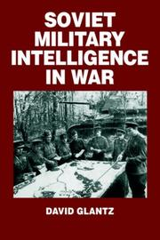 Cover of: Soviet Military Intelligence in War (Soviet (Russian) Military Theory and Practice, 3)