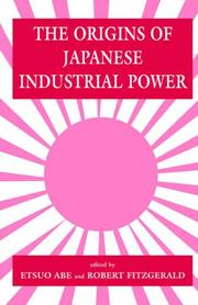Cover of: The Origins of Japanese Industrial Power | Etsuo Abe