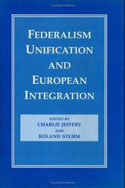 Cover of: Federalism, unification, and European integration |