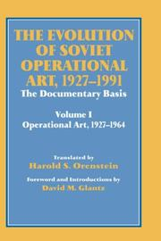 Cover of: The Evolution of Soviet Operational Art, 1927-1991: the Documentary Basis: The Documentary Basis | Harold S. Orenstein