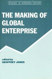 Cover of: The Making of Global Enterprises (Studies in Business History) | Geoffrey Jones
