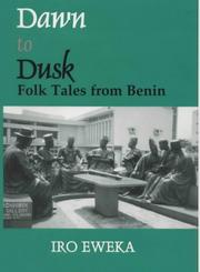 Cover of: Dawn to dusk | Iro Eweka