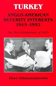 Cover of: Turkey-Anglo-American security interests, 1945-1952 : the first enlargement of NATO | Ekavi Athanassopoulou