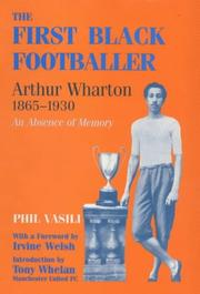Cover of: The first Black footballer, Arthur Wharton, 1865-1930