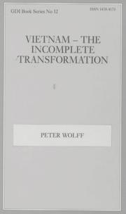 Cover of: Vietnam, the incomplete transformation | Wolff, Peter