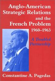 Cover of: Anglo-American strategic relations and the French problem, 1960-1963