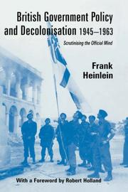 Cover of: British government policy and decolonisation, 1945-1963 | Frank Heinlein