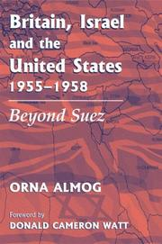 Cover of: Britain, Israel and the United States, 1955-1958 | Orna Almog
