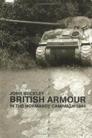 Cover of: British armour in the Normandy campaign, 1944 | Buckley, John