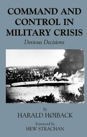 Cover of: Command and Control in Military Crisis | Harald Hoiback