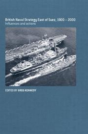 Cover of: British Maritime Strategy East of Suez, 1900-2000 | Greg Kennedy