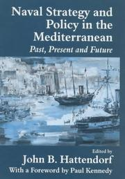 Cover of: Naval Strategy and Power in the Mediterranean | J. Hattendorf