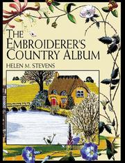 Cover of: The Embroiderer's Country Album (Helen Stevens' Masterclass Embroidery