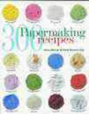 Cover of: 300 Papermaking Recipes | Mary Reimer