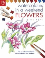 Cover of: Watercolors in a Weekend: Flowers