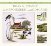 Cover of: Helen M. Stevens' Embroidered Landscapes (The Masterclass Embroidery)