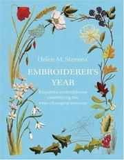 Cover of: Helen M. Steven's Embroiderer's Year: Exquisite Embroideries Celebrating the Ever-changing Seasons