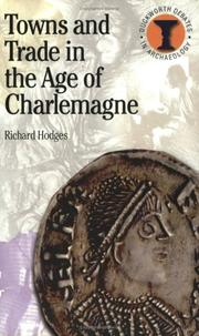 Cover of: Towns and Trade in the Age of Charlemagne (Duckworth Debates in Archaeology) (Duckworth Debates in Archaeology)